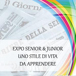 EXPO SENIOR & JUNIOR UNO STILE DI VITA DA APPRENDERE