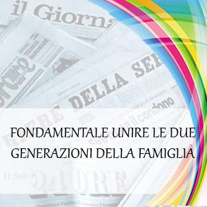 FONDAMENTALE UNIRE LE DUE GENERAZIONI DELLA FAMIGLIA