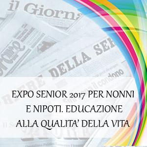 EXPO SENIOR 2017 PER NONNI E NIPOTI