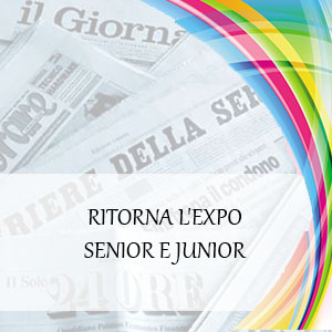 RITORNA L'EXPO SENIOR E JUNIOR