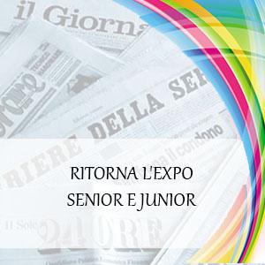 RITORNA L'EXPO SENIOR E JUNIOR